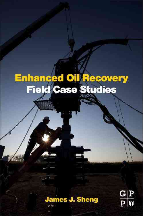 Enhanced Oil Recovery Field Case Studies By Sheng, James (EDT)