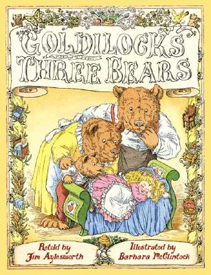 Goldilocks and the Three Bears By Aylesworth, Jim/ McClintock, Barbara (ILT)